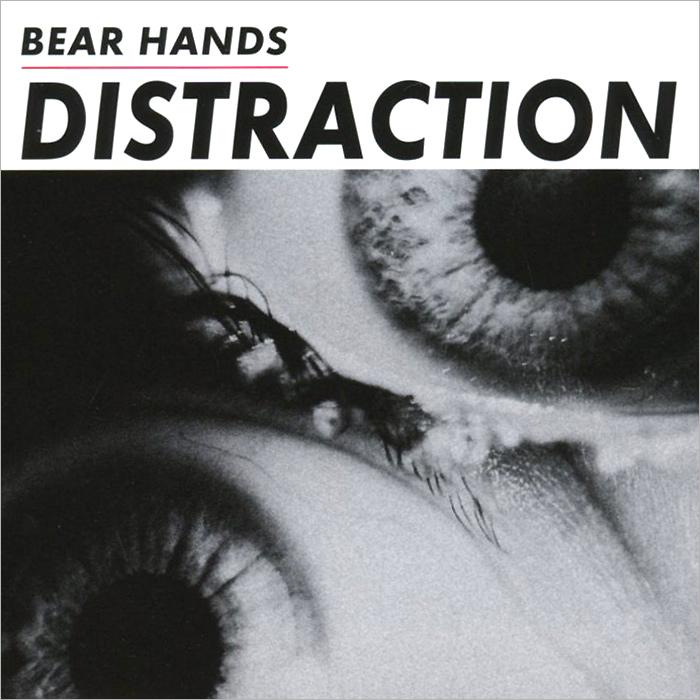 Bear Hands Bear Hands. Distraction hands