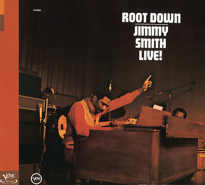 Джимми Смит Jimmy Smith. Live! Root Down