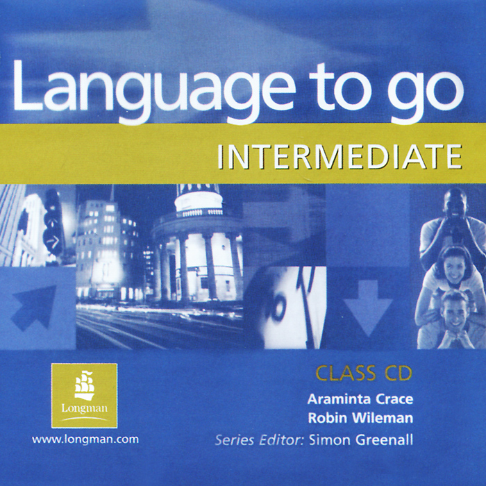 Language to Go: Intermediate: Class CD (аудиокурс CD)