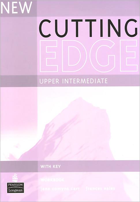 New Cutting Edge: Upper Intermediate: Workbook with Key cutting edge advanced workbook with key