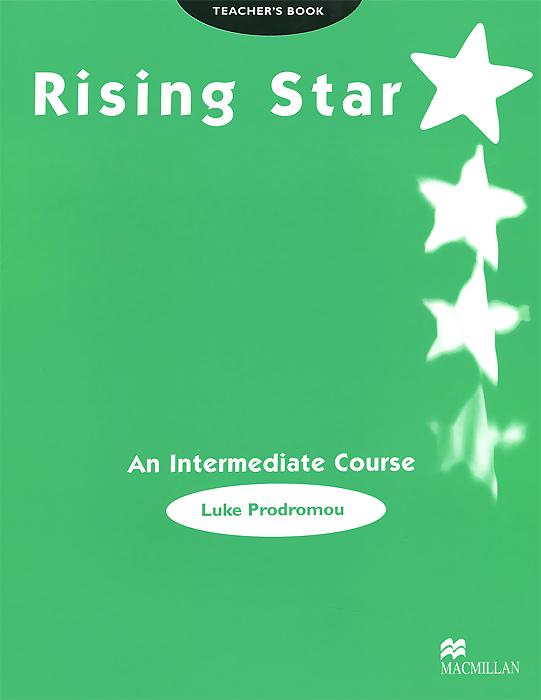 Rising Star: An Intermediate Course: Teacher's Book times newspaper reading course of intermediate chinese 1 комплект из 2 книг
