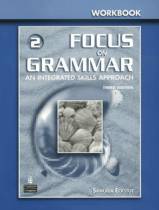 Focus on Grammar 2: Workbook fundamentals of english grammar workbook