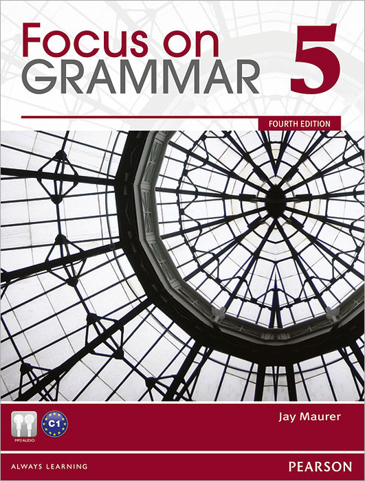 Focus on Grammar 5: An Integrated Skills Approach (+ CD-ROM) focus on grammar 4 an integrated skills approach cd rom