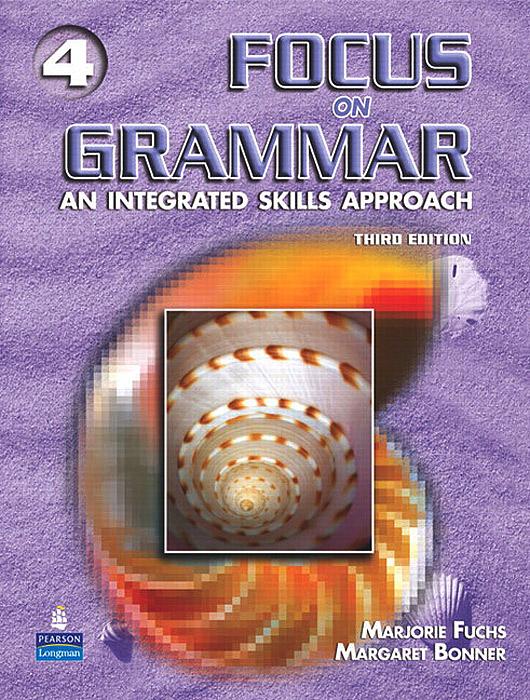 Focus on Grammar 4: An Integrated Skills Approach focus on grammar 3 interactive