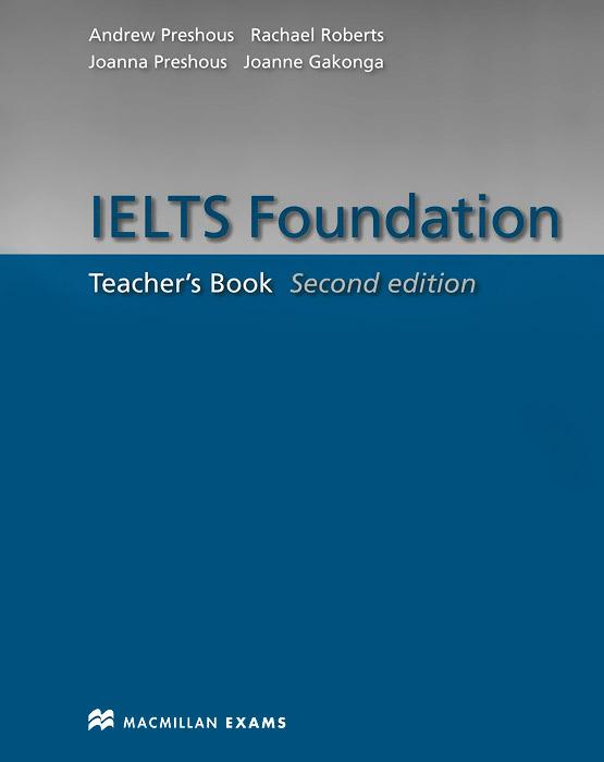 IELTS Foundation: Teacher's Book ielts introduction student s book