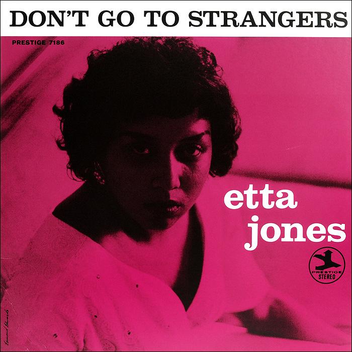 Этта Джонс,Франк Весс,Ричард Вьяндс,Джордж Дювивье,Рой Хейнс Etta Jones. Don't Go To Strangers (LP) хьюстон персон этта джонс ричард вьяндс джон веббер etta jones etta jones sings lady day