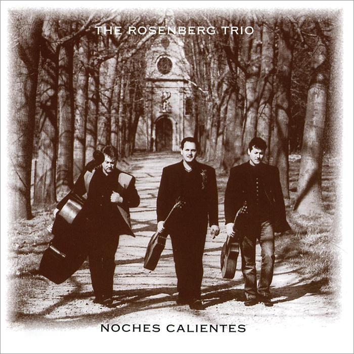 The Rosenberg Trio The Rosenberg Trio. Noches Calientes rosenberg 3564