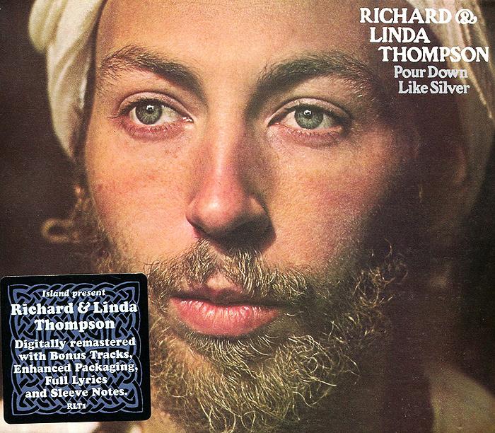 Ричард Томпсон,Линда Томпсон Richard And Linda Thompson. Pour Down Like Silver линда лин linda leen let s go insane
