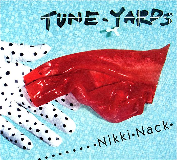 купить Tune-Yards Tune-Yards. Nikki Nack по цене 1299 рублей