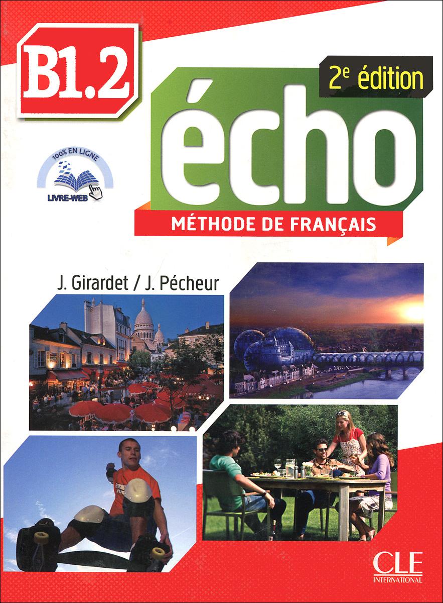 Echo B1.2: Methode de Francais (+ брошюра, CD) totem 2 methode de francaise a2 livre de l eleve dvd rom
