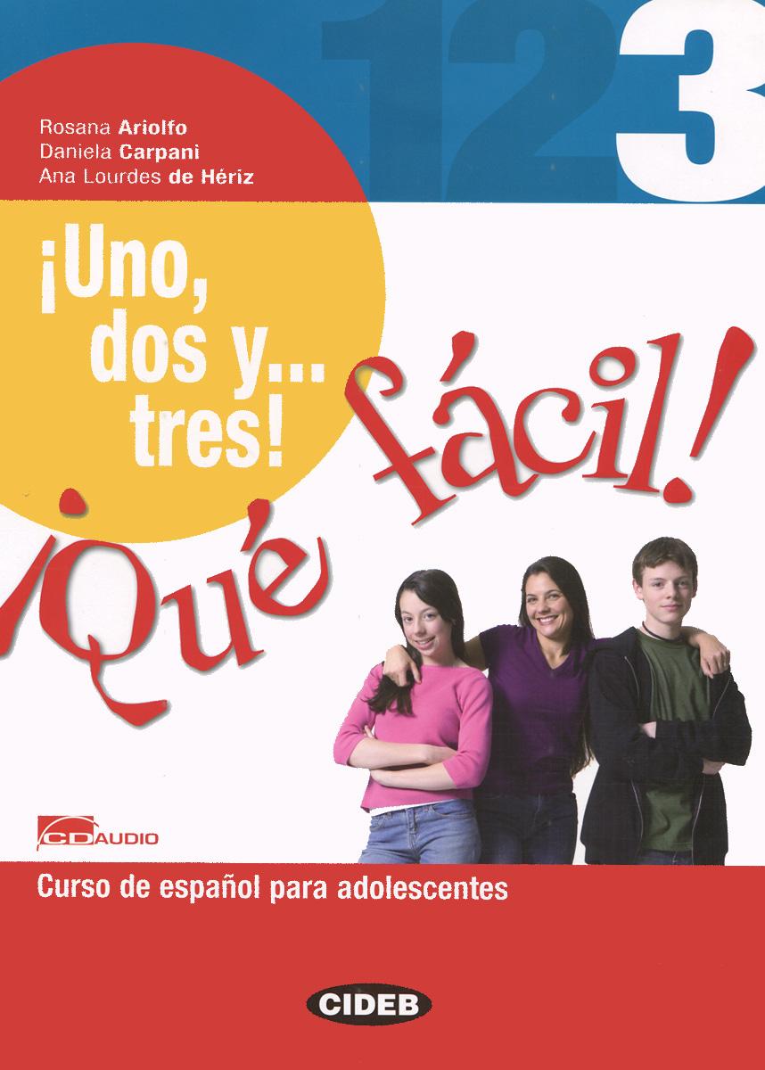 лучшая цена Uno, dos y... tres! Que facil! 3: Curso de espanol para adolescentes (+ CD-ROM)