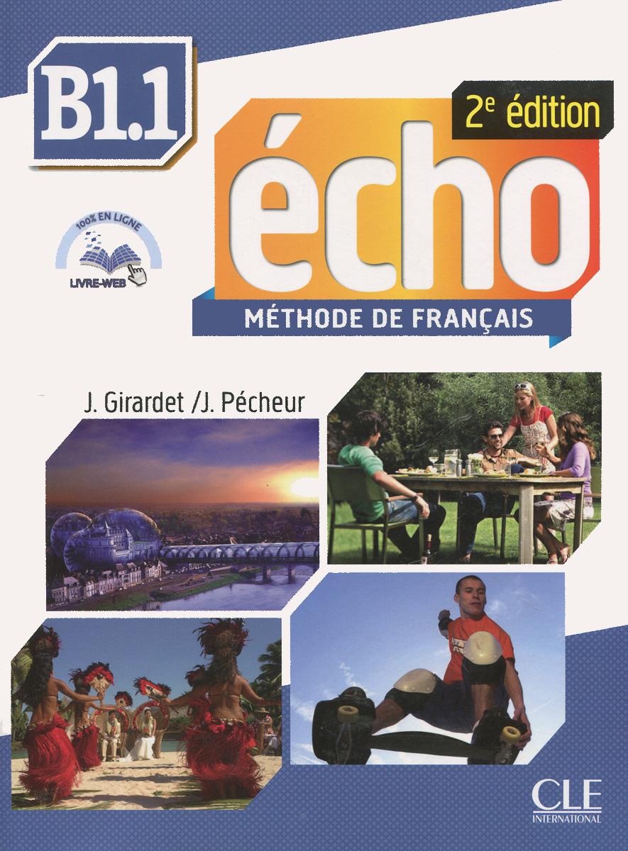 Echo B1.1: Methode de Francais (+ CD-ROM) totem 2 methode de francaise a2 livre de l eleve dvd rom