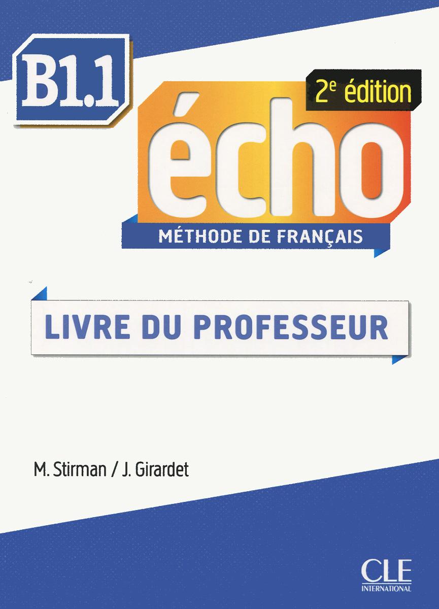 Echo B1.1: Methode de Francais: Livre du Professeur adosphere 4 livre de l eleve b1 cd