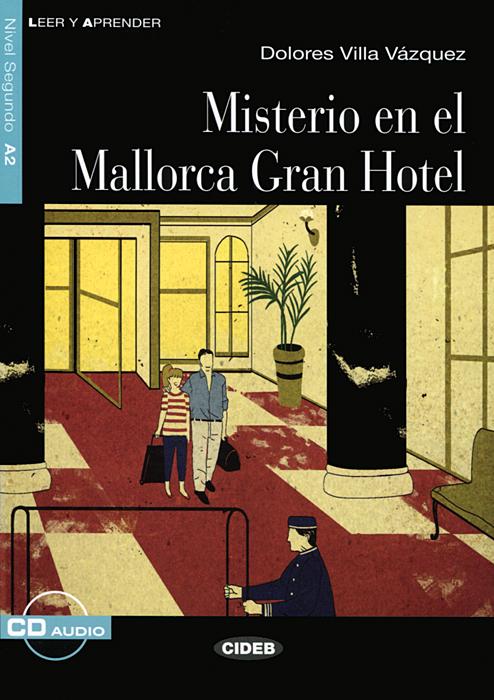 Misterio en el Mallorca Gran Hotel: Nivel segundo A2 (+ CD) ramon lull libre de contemplacio en deu escrit a mallorca transladat darabic en romanc vulgar devers lany m cc lxxxij tom 1