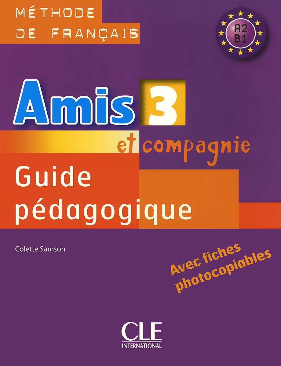 Amis ET Compagnie 3: Guide Pedagogique amis et compagnie 2 cahier d activites a1 a2