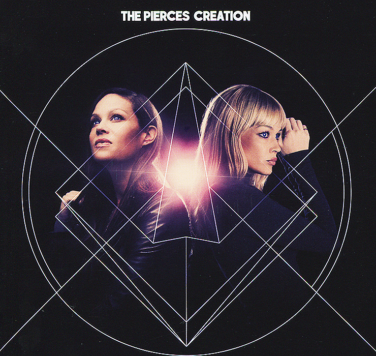 The Pierces' The Pierces. Creation the creation
