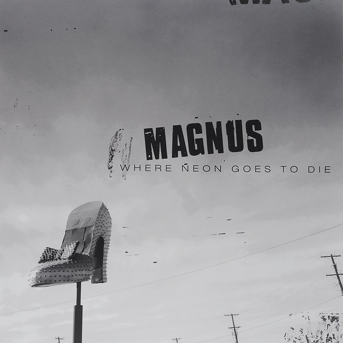 Magnus Magnus. Where Neon Goes To Die (LP)