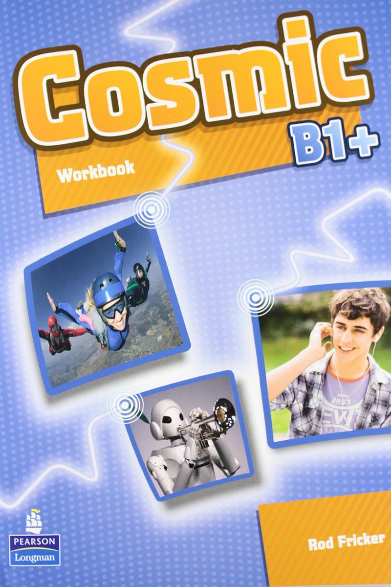 Cosmic: Level B1+: Workbook (+ CD) cosmic level b1 use english tg
