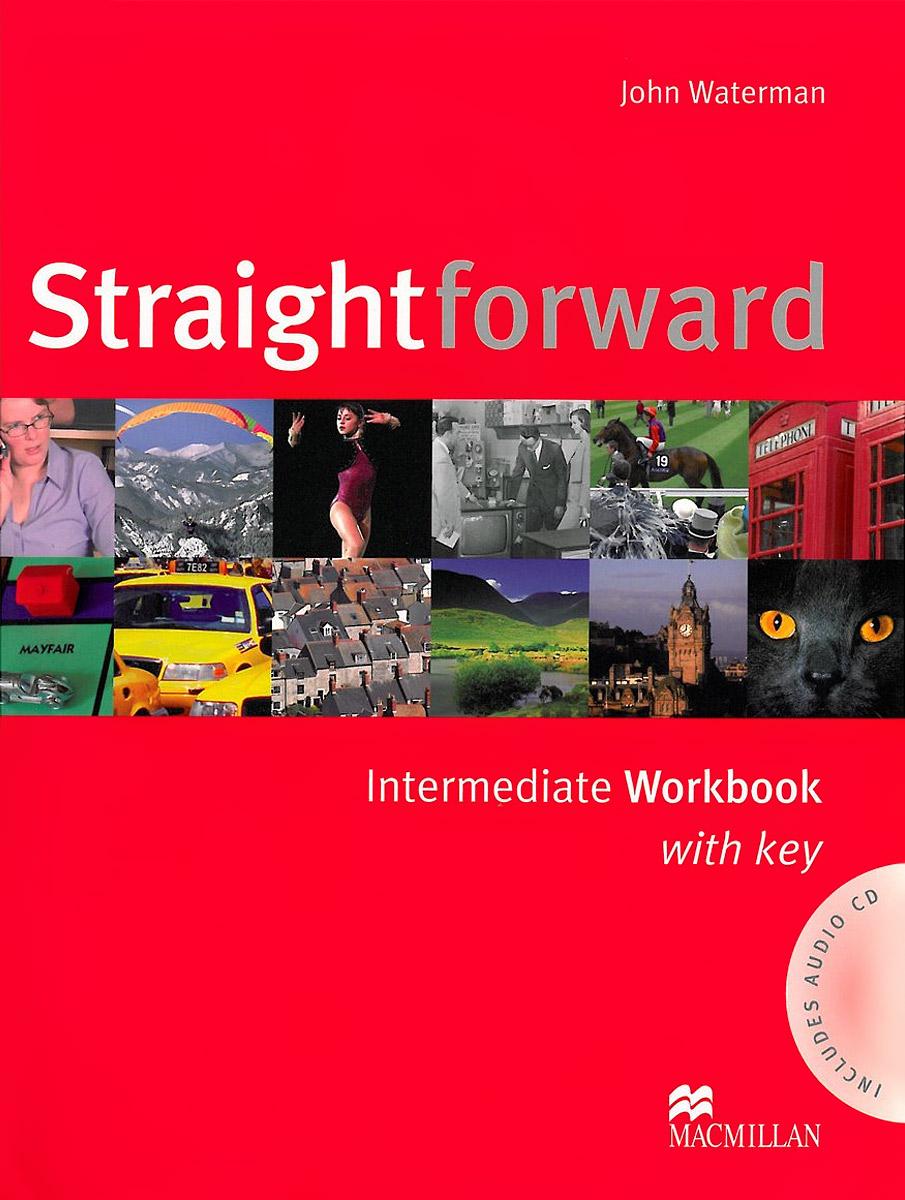 Straightforward: Workbook with Key Pack: Intermediate Level (+ аудиокурс на СD) straightforward beginner workbook with key cd