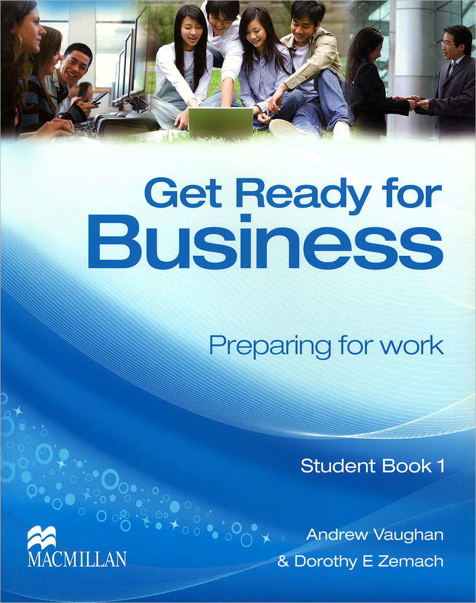 Get Ready for Business: Preparing for Work: Student Book 1 roy norris ready for cae coursebook with key