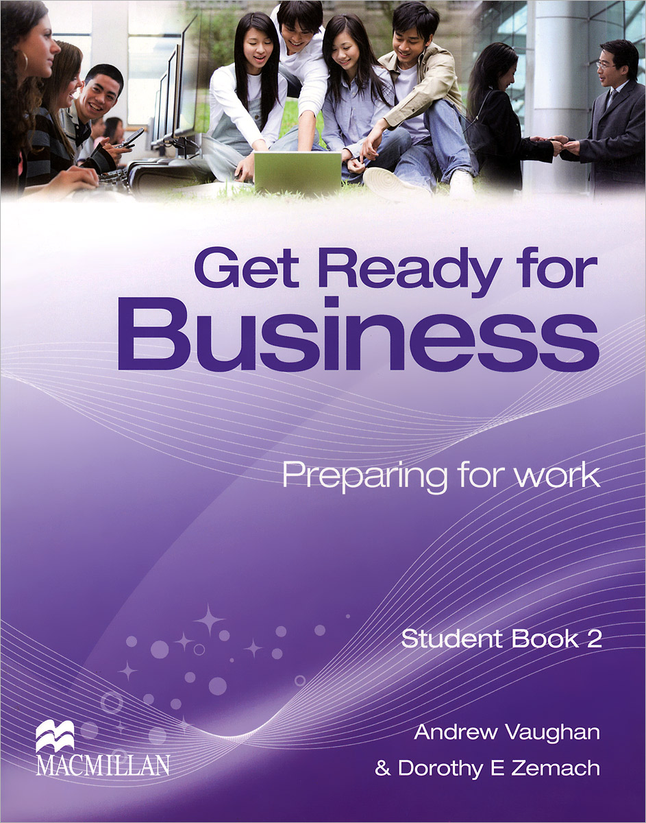 Get Ready for Business: Preparing for Work: Student Book 2 roy norris ready for cae coursebook with key