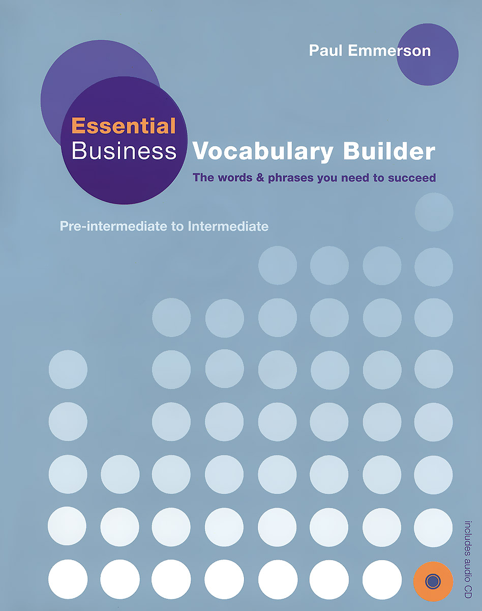 Essential Business: Vocabulary Builder: Student's Book (+ CD) mascull b business vocabulary in use intermediate second edition cd