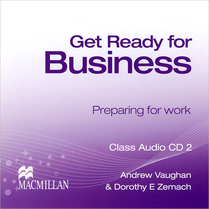 Get Ready for Business: Preparing for Work (аудиокурс на 2 CD) key concepts in international business