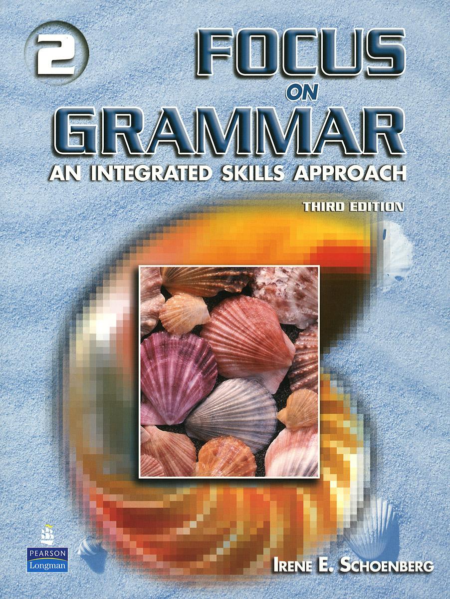 Focus on Grammar 2: Student's book focus on grammar 4 an integrated skills approach cd rom