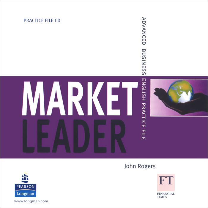 Market Leader: Advanced: Business English Practise File (аудиокурс CD) market leader elementary course book аудиокурс cd
