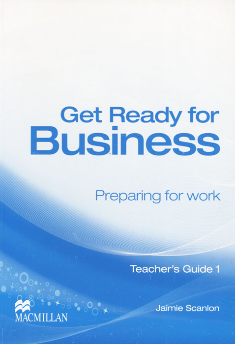 Get Ready for Business: Preparing for Work: Teacher's Guide 1 key concepts in international business
