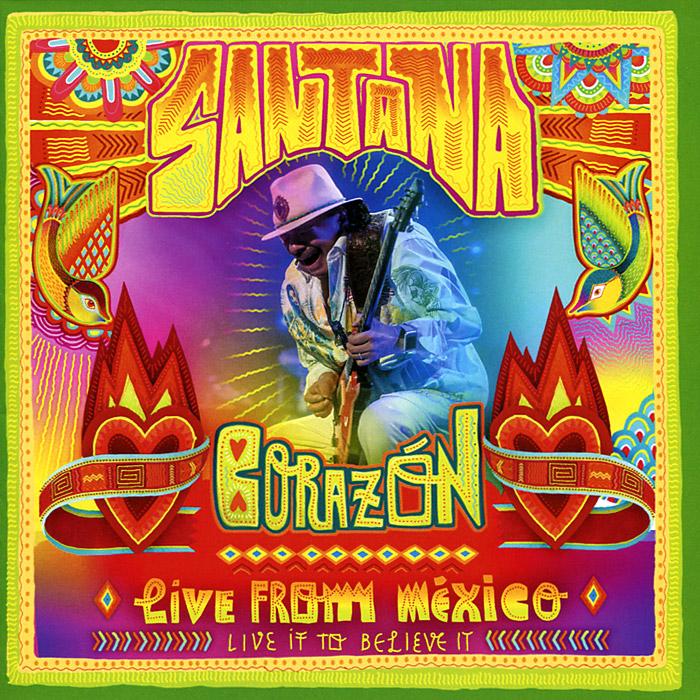 купить Santana Santana. Corazon, Live from Mexico: Live It to Believe It (CD + DVD) по цене 1300 рублей