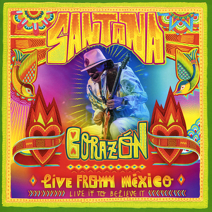 Santana Santana. Corazon, Live from Mexico: Live It to Believe It level 42 absolutely live