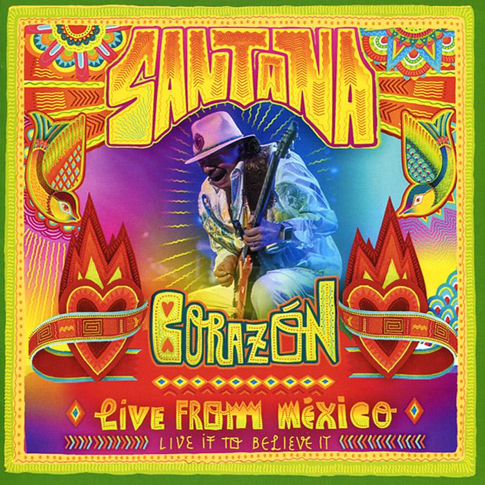Santana Santana. Corazon, Live from Mexico: Live It to Believe It santana santana corazon live from mexico live it to believe it cd dvd