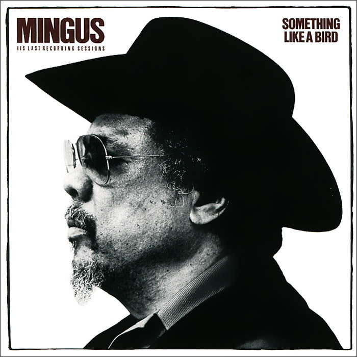 Фото - Чарльз Мингус Charles Mingus. Something Like a Bird charles mingus charles mingus the black saint and the sinner lady