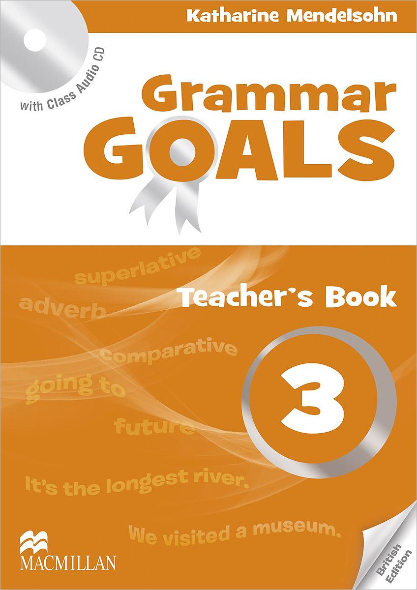 Grammar Goals 3: Teacher's Book (+ CD)