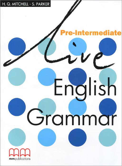 Live English Grammar: Pre-Intermediate: Student's Book brieger n sweeney s pre intermediate business grammar