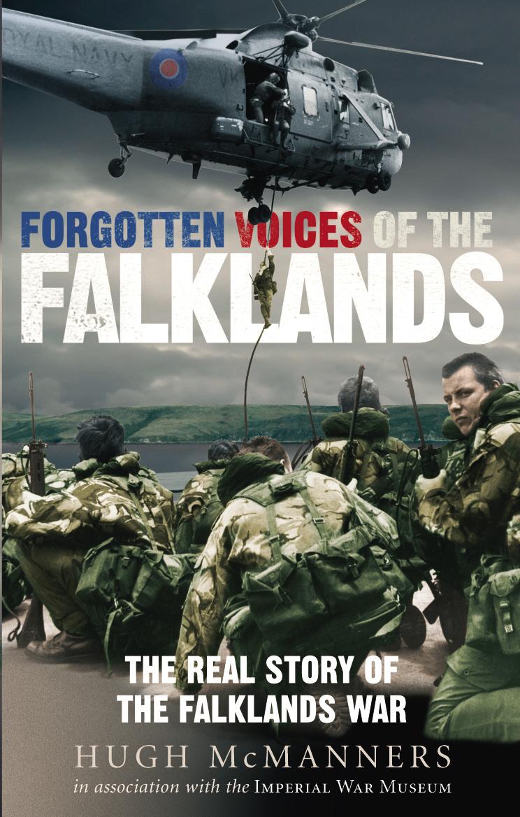 Forgotten Voices of the Falklands the falklands war