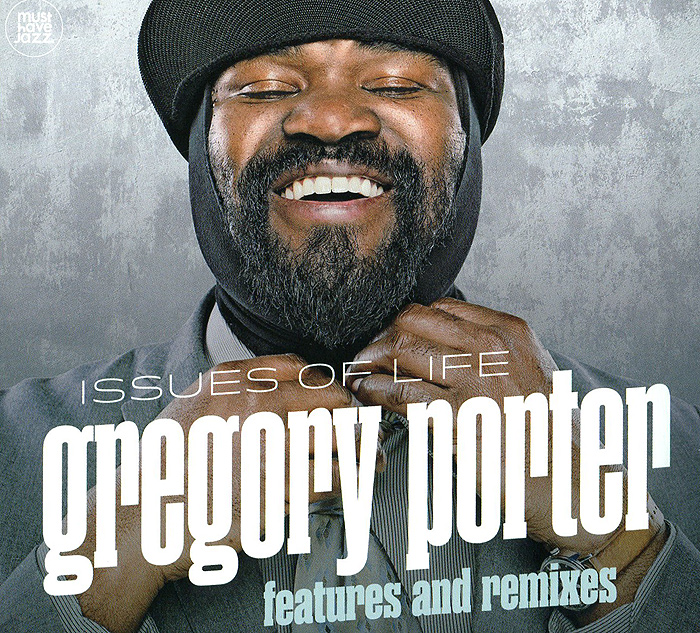 Грегори Портер Gregory Porter. Issues Of Life - Features And Remixes gregory porter gregory porter liquid spirit 2 lp