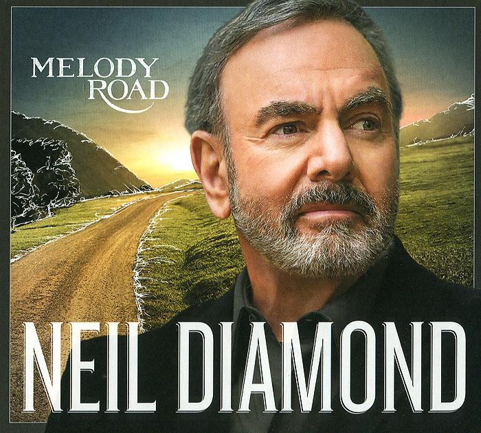 Нил Даймонд Neil Diamond. Melody Road neil diamond hot august night