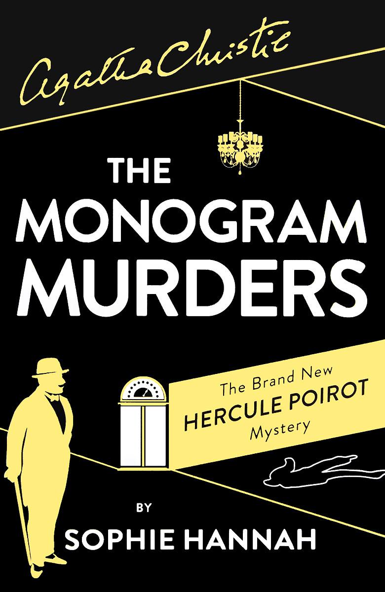 The Monogram Murders hannah s closed casket the new hercule poirot mystery