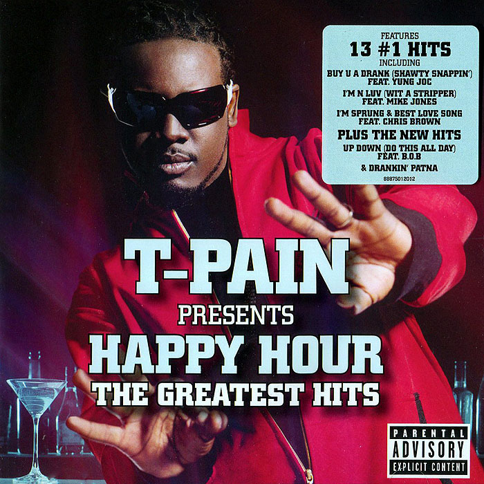 T-pain Presents Happy Hour. The Greatest Hits
