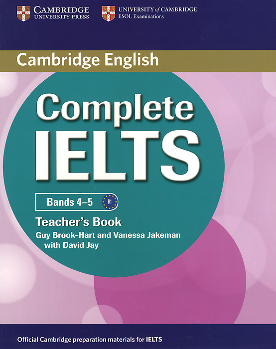 Complete IELTS: Bands 4-5: Teacher's Book complete ielts bands 6 5 7 5 student s book without answers cd rom