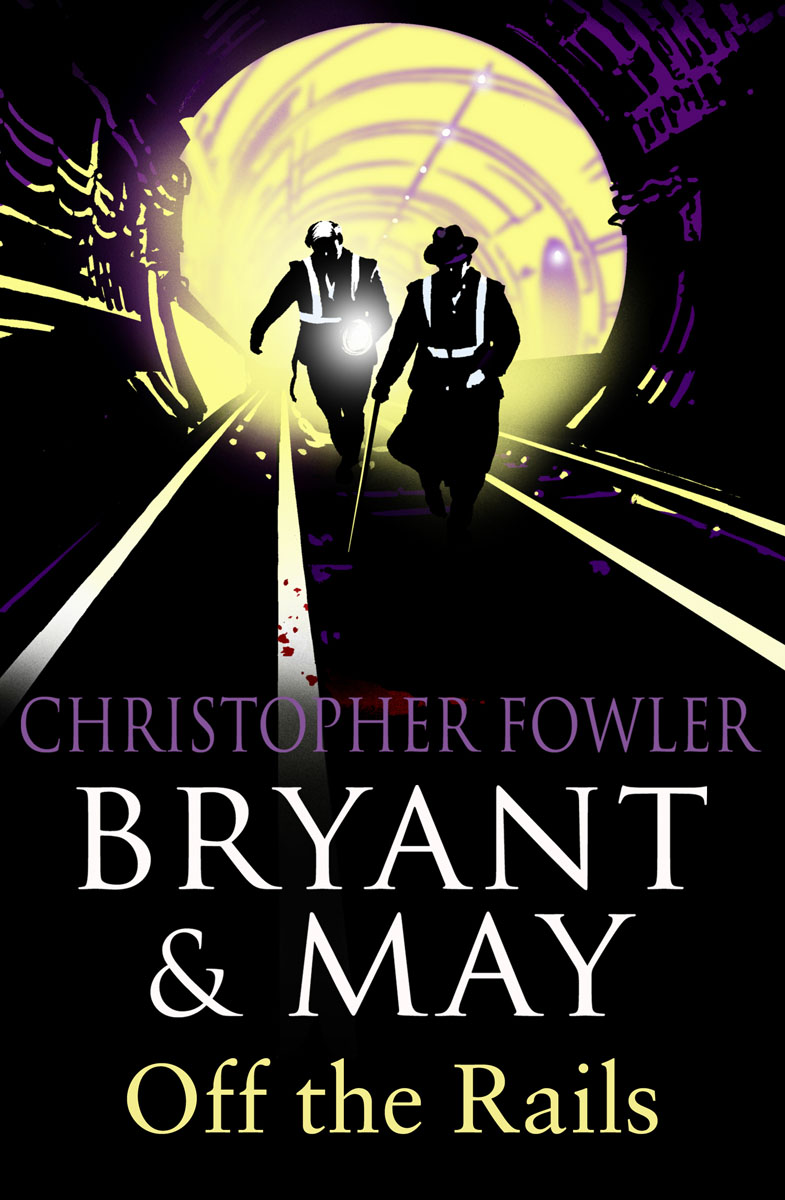 Bryant and May Off the Rails (Bryant and May 8) arthur bryant the turn of the tide