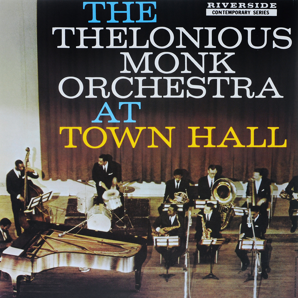 The Thelonious Monk Orchestra The Thelonious Monk Orchestra. At Town Hall (LP) виниловая пластинка monk thelonious misterioso