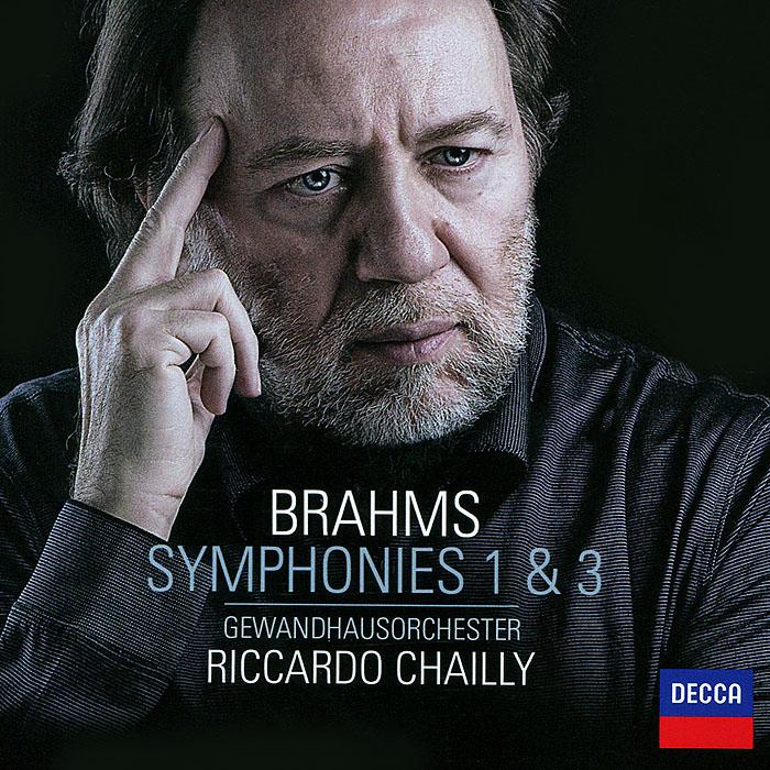 Риккардо Шайи,Gewandhausorchester Brahms. Symphonies Nos. 1 & 3. Gewandhausorchester / Riccardo Chailly все цены