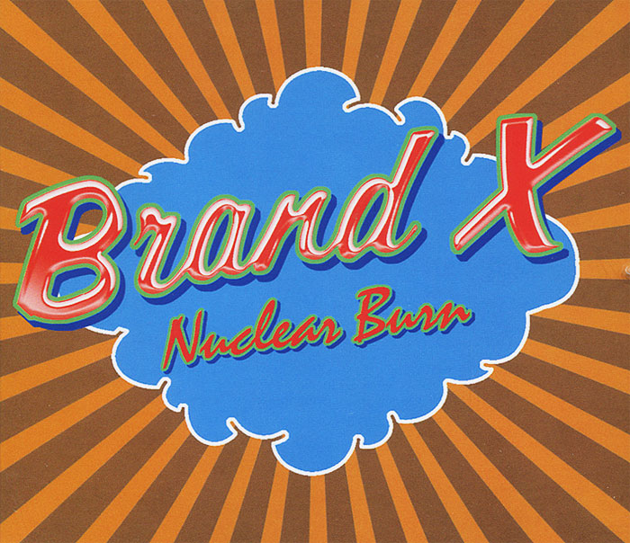 Brand X Brand X. Nuclear Burn. The Charisma Albums 1976-1980 (4 CD) x cd