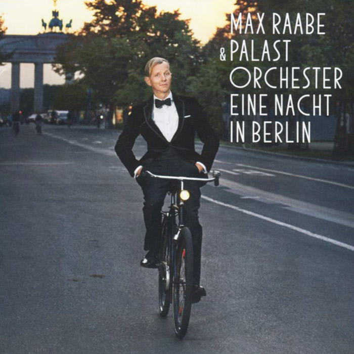 Макс Раабе,Palast Orchester Max Raabe & Palast Orchester. Eine Nacht In Berlin мелани раабе истина