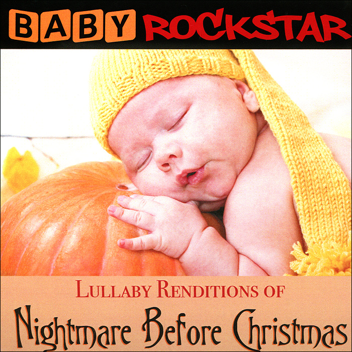 Baby Rockstar Baby RockStar. Lullaby Renditions Of The Nightmare Before Christmas цена и фото