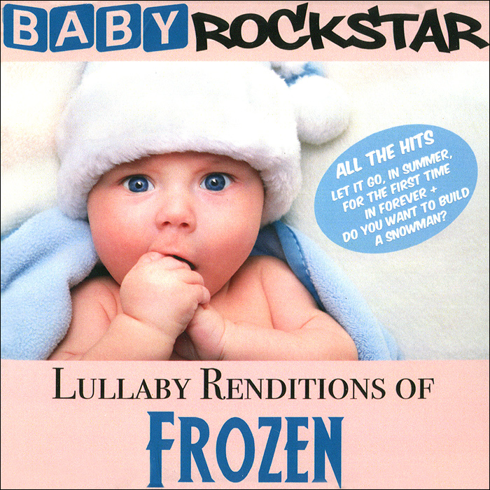 Baby Rockstar Baby RockStar. Lullaby Renditions Of Disney's Frozen цена и фото