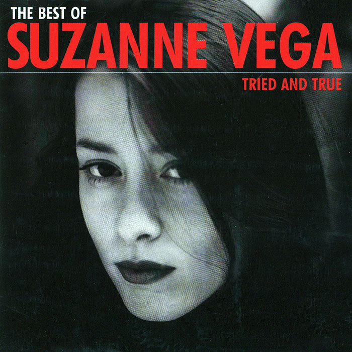 Сьюзанн Вега Suzanne Vega. The Best Of Suzanne Vega. Tried And True